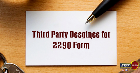 Third Party Designee in IRS 2290 Form