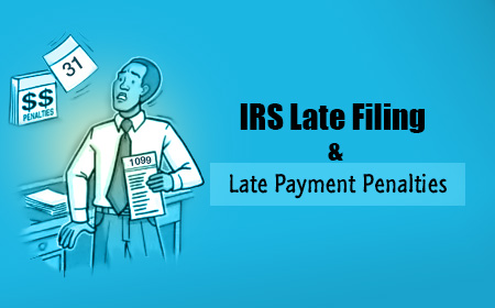 IRS 1099 Late Filing and Late Payments Penalties