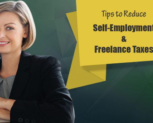 Effective Tips to Reduce Self-Employment and Freelance Taxes